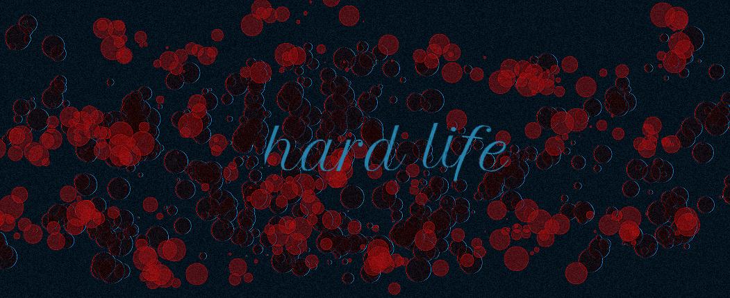 hard life by chriskuthe
