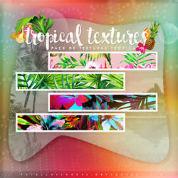 TROPICAL TEXTURES by TotallyClassic by totallyclassic