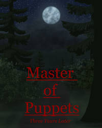 Master of Puppets Prologue Then and Now by Shadow-Hyder