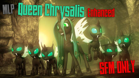 [SFM] Enhanced Queen Chrysalis