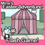 Minx's Easter Adventure