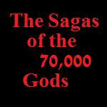 Sagas of the 70000 Gods Pt 1