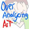 Over Analyzing Art Ep. 7