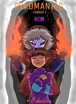 Pyromaniac Comic Cover (Chapter 1 - Him)