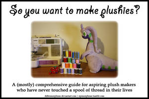 So you want to make plushies? A beginner's guide