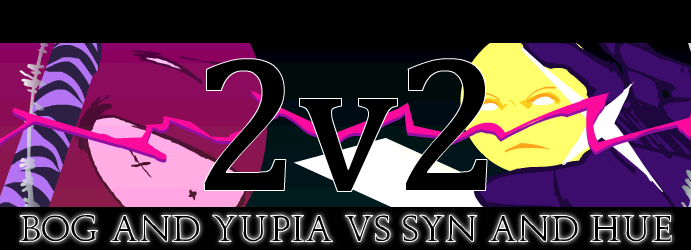 2 V 2 BOG + YUPIA VS SYN + HUE by ACBeaam