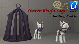 (DL)(SFM)(GMOD) Storm King Cage and Pony Shackles