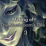 Making of The Mushroom's Tale by kir-tat