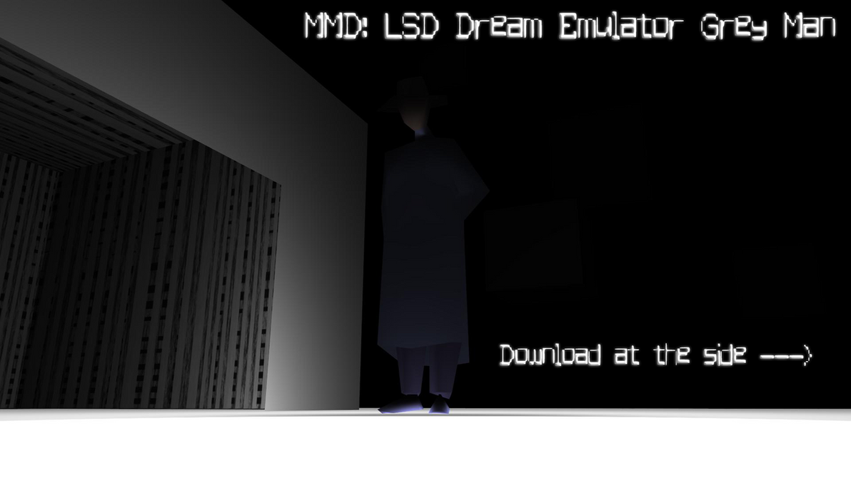 MMD: LSD Dream Emulator Grey man Download by smilecat98