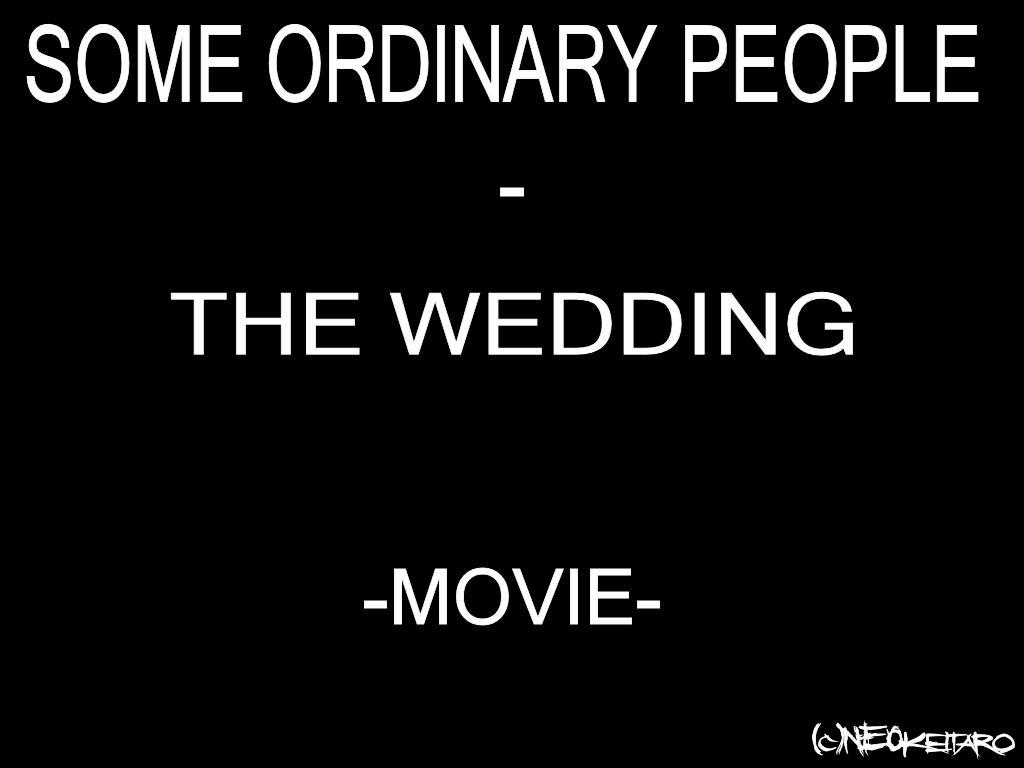 Some Ordinary People -WEDDING- by NEOkeitaro