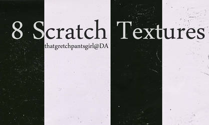8 Scratch Textures by thatgretchpantsgirl