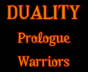 Duality Prologue Warriors by ZannyHyper