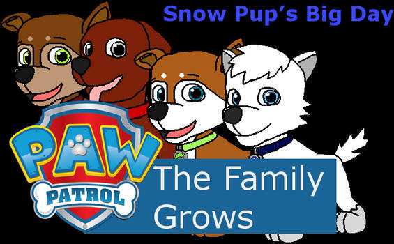 Paw Patrol- The Family Grows, Episode 04