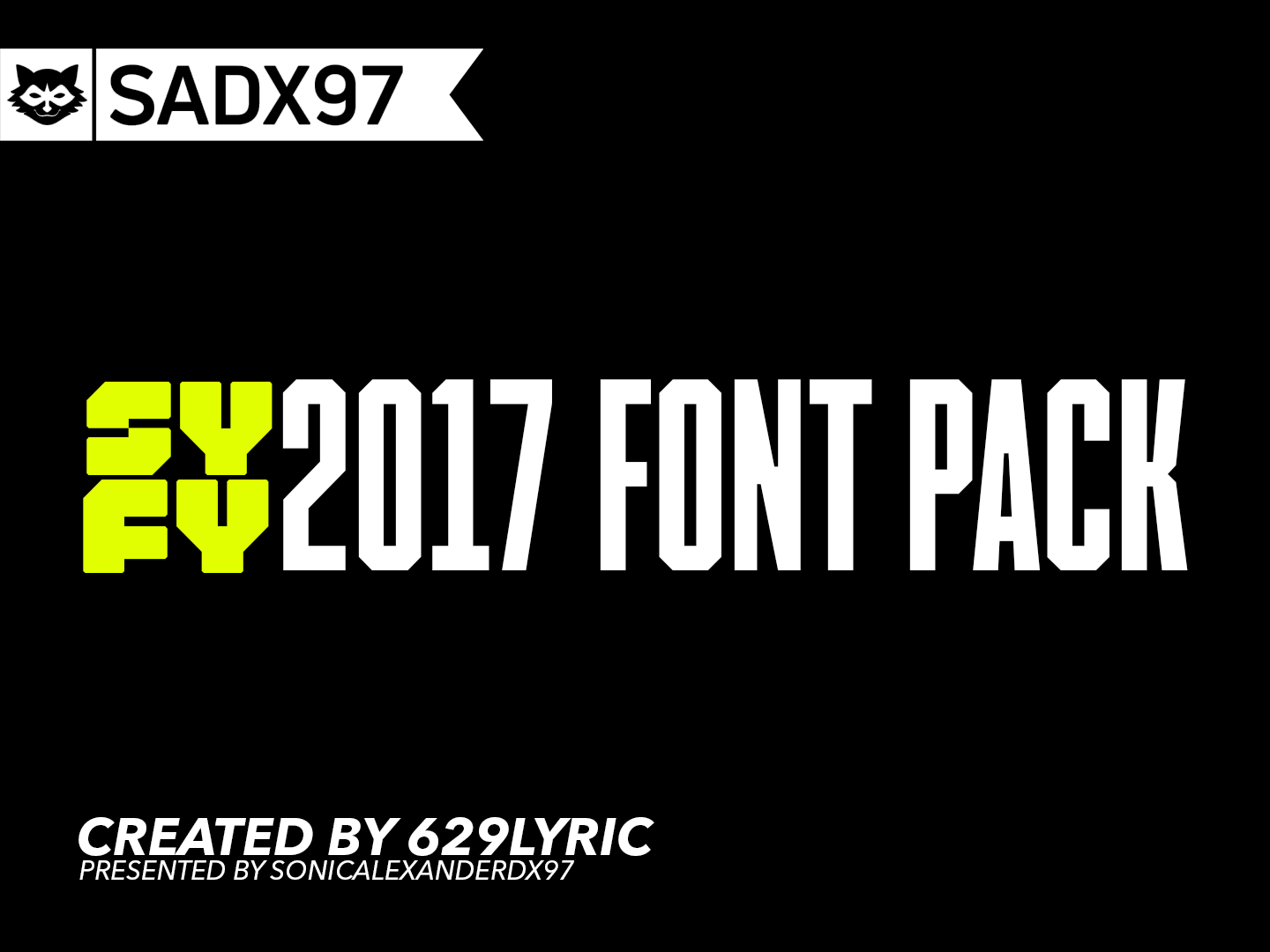 Download Syfy 2017 Font pack by SonicAlexanderDX97 on DeviantArt