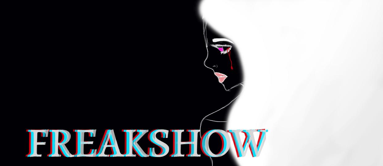 Freakshow by broken4ufromkb