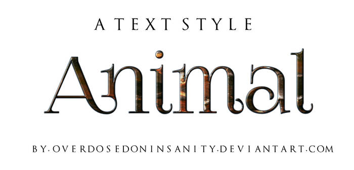 Animal | Text style | 8 by Overdosedoninsanity