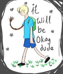 it will be okay dude: gif by Kingdom-of-milk