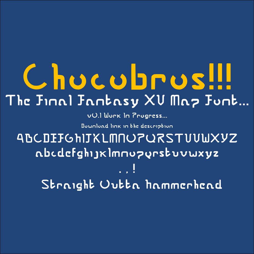 Final Fantasy XV - Map / Signpost Font - Chocobros