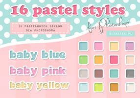 16 pastel styles for Photoshop by Blokotek