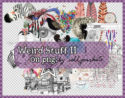 PNG: Weird Stuff II by sellyourhate