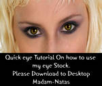 Quick Tut on how to use my eye