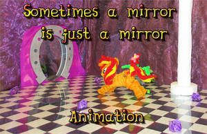 Sometimes a mirror is just a mirror