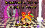 Sometimes a mirror is just a mirror by Malte279