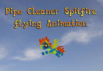 Pipe Cleaner Spitfire flying Animation