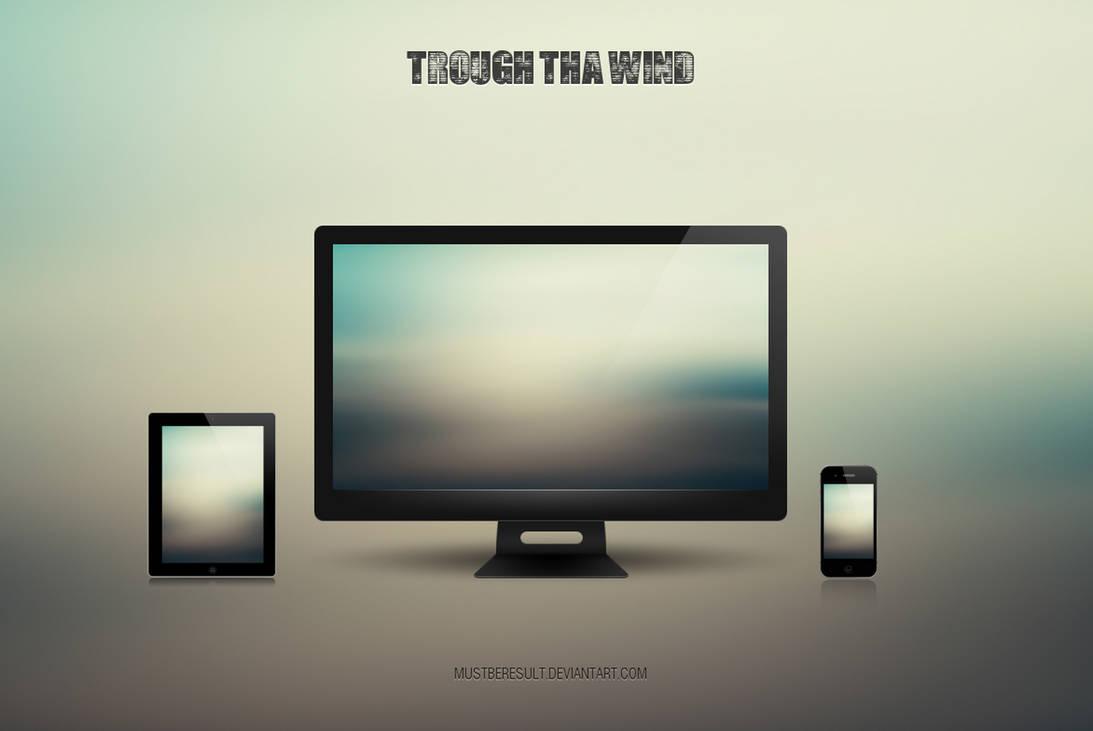 Trough Tha wInd