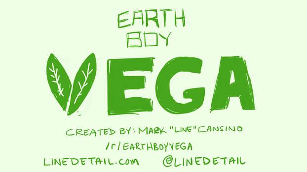 Earth Boy Vega Version 1.0