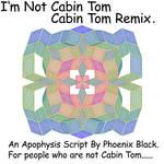 I'm Not Cabin Tom - Remix by phoenixkeyblack