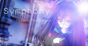[MMD] Symphony [Motion DL] by MitsuloveChan