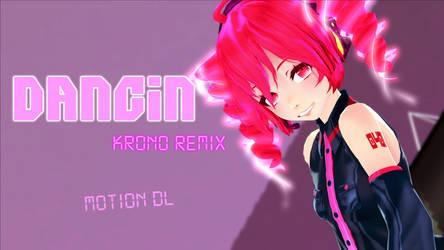 [MMD] Dancin (Krono remix) [Motion DL] by MitsuloveChan