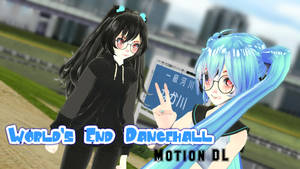[MMD] World's End Dancehall [Motion Download]