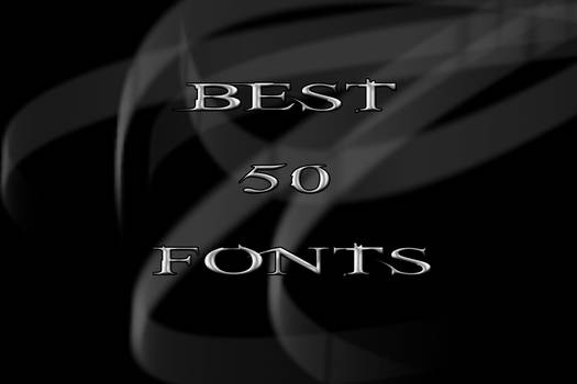 Best 50 Fonts ever