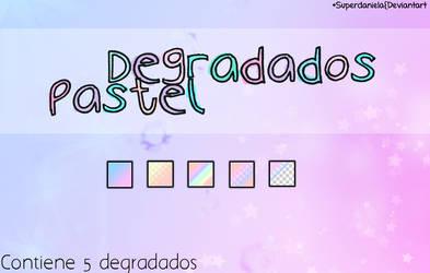 Degradados Pastel by SuperDaniela