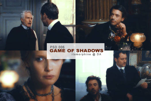 PSD 006 | Game of Shadows