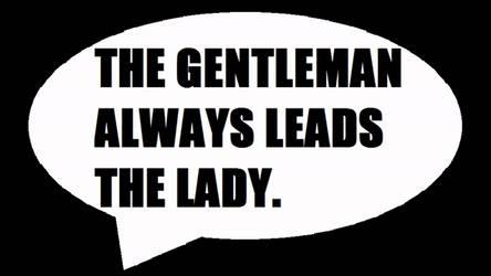 The Gentleman Always Leads