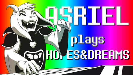 Asriel plays Hopes and Dreams in MIDI