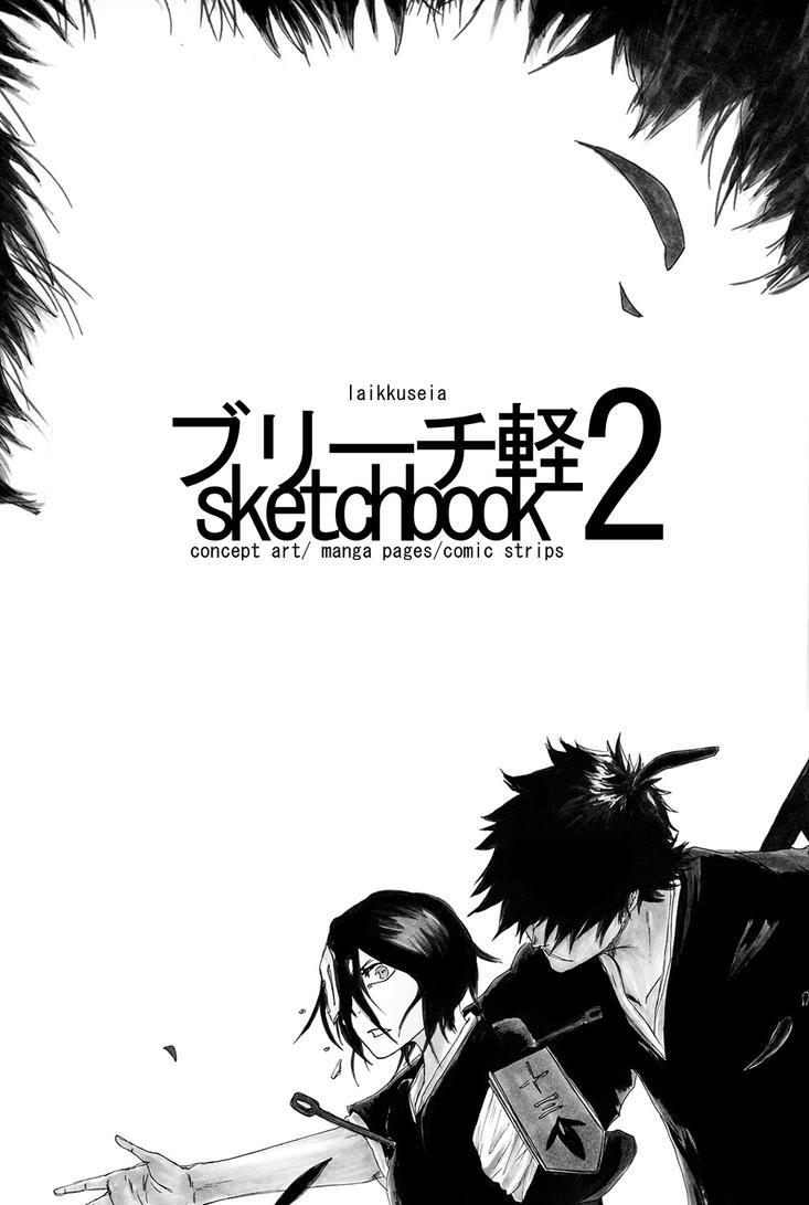 Bleachlight Sketchbook 2 by Laikkuseia