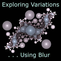 Explore Variations Using Blur by slobo777