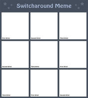 Switcharound Meme Blank by AdriennEcsedi