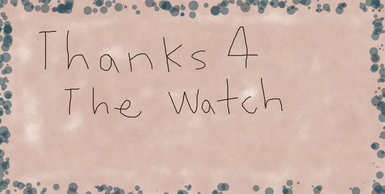 Thanks 4 the Watch
