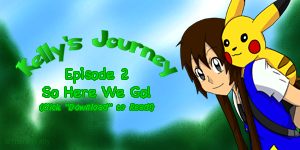 Kelly's Journey - Episode 2 by TrainerKelly