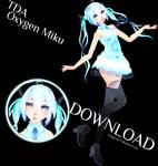 .:TDA Oxygen Miku (DOWNLOAD):.