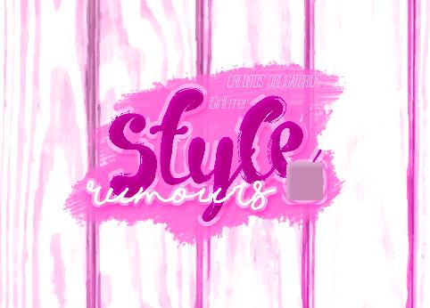 //STYLE RUMOURS by iGirlError