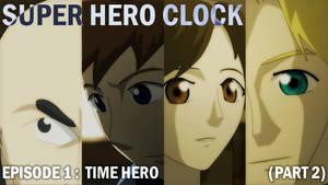 Super Hero Clock Episode 1 - Time Hero (part 2)