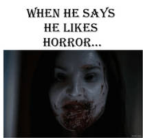 When he says he likes Horror