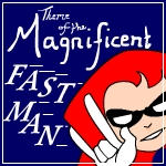 The Magnificent Fastman
