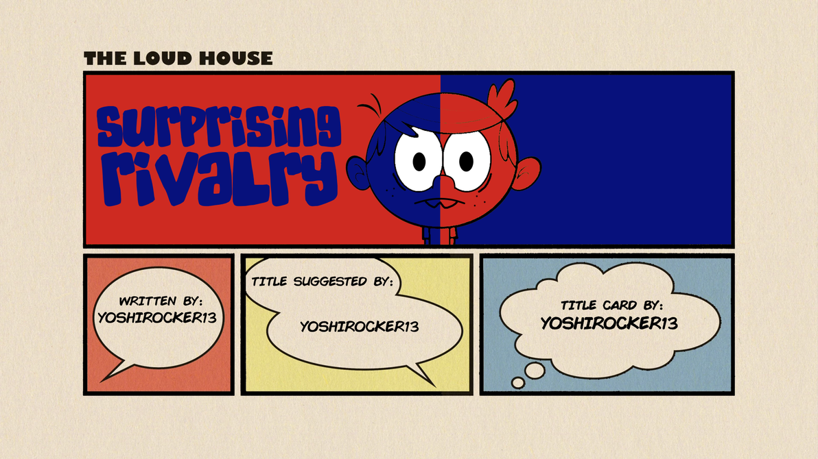 The Loud House Fanfic #1 - Surprising Rivalry by realYoshiPlayer on